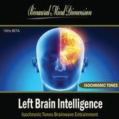 Left Brain Intelligence: Isochronic Tones Brainwave Entrainment by Binaural Mind Dimension