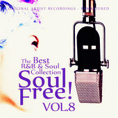 Soul Free! The Best R&B & Soul Collection - Vol.8 von Various Artists