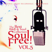 Soul Free! The Best R&B & Soul Collection - Vol.5 von Various Artists