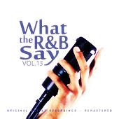 What the R&B Say Vol.13 von Various Artists
