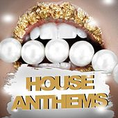 House Anthems by Various Artists