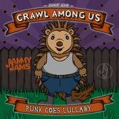 Crawl Among Us: Punk Goes Lullaby by Jammy Jams