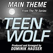 Teen Wolf (Main Title from the Mtv Television Series by Dominik Hauser