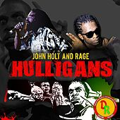Hulligans (feat. Rage) by John Holt