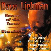 Return Of The Tenor Standards by David Liebman