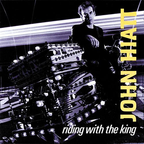 Riding With The King by John Hiatt