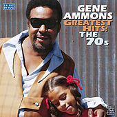 Greatest Hits: The 70s by Gene Ammons