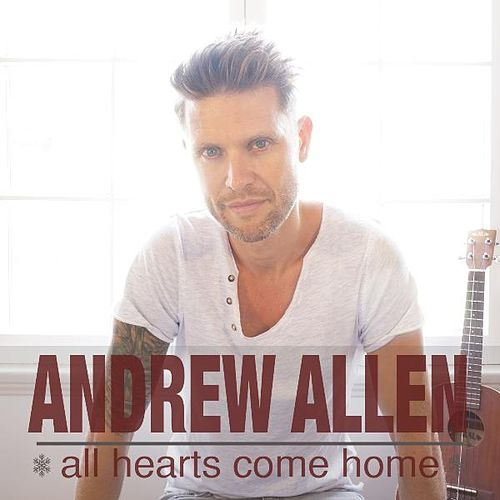 All Hearts Come Home by Andrew Allen