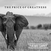 The Price of Greatness by Red Carpet