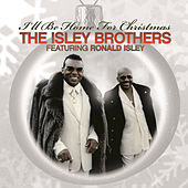 The Isley Brothers Featuring Ronald Isley: I'll Be Home For Christmas by The Isley Brothers