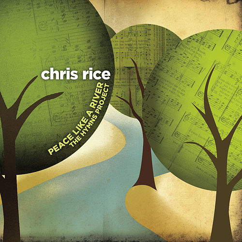 Peace Like A River: The Hymns Project by Chris Rice