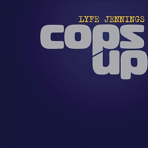 Cops Up by Lyfe Jennings
