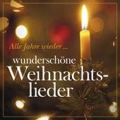 Alle Jahre wieder... Wunderschöne Weihnachtslieder by Various Artists