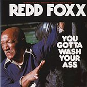 You Gotta Wash Your Ass by Redd Foxx