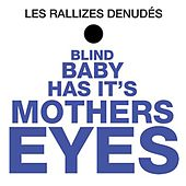 Blind Baby Has Its Mothers Eyes by Les Rallizes Denudes