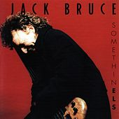 Somethinels by Jack Bruce