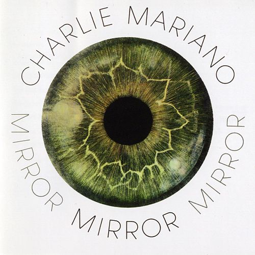 Mirror by Charlie Mariano