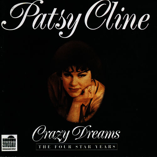 Crazy Dreams - The Four Star Years - Disc 1 by Patsy Cline