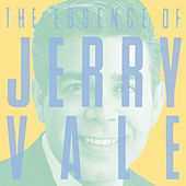 The Essence Of Jerry Vale by Jerry Vale