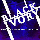 Mainline & Other Favorites - Live by Black Ivory
