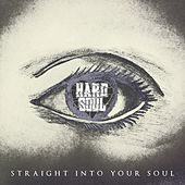 Straight Into Your Soul by Hardsoul