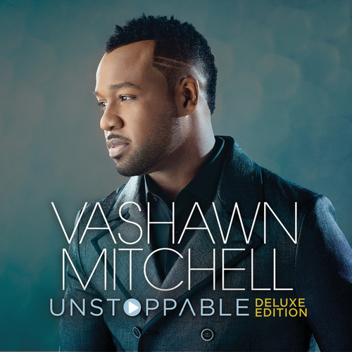 Unstoppable by VaShawn Mitchell