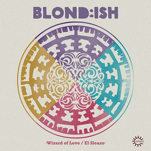 Wizard of Love / el Sleazo by Blond:ish