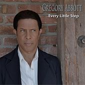 Every Little Step by Gregory Abbott