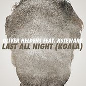 Last All Night (Koala) [feat. KStewart] by Oliver Heldens