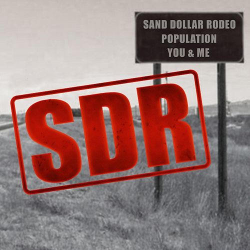 Population You & Me by Sand Dollar Rodeo