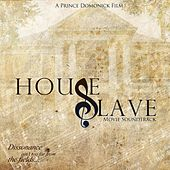 House Slave (Original Movie Soundtrack) by Various Artists