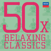 50 x Relaxing Classics by Various Artists