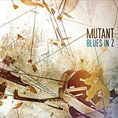 Blues in Z by Mutant
