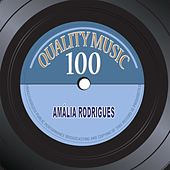 Quality Music 100 (Remastered) von Amalia Rodrigues