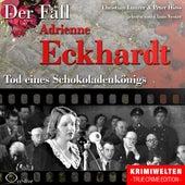 Truecrime - Tod eines Schokoladenkönigs (Der Fall Adrienne Eckhardt) by Claus Vester