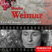 Truecrime - Erst die Kinder, nur zur Qual (Der Fall Monika Weimar) by Claus Vester