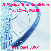 A Musical Box Rendition of Hey! Say! JUMP by Orgel Sound