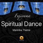 Spiritual Dance (Marimba Theme) by Fujiyama
