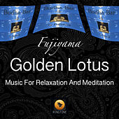 Golden Lotus (Music For Relaxation And Meditation) by Fujiyama