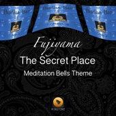 The Secret Place (Meditation Bells Theme) by Fujiyama