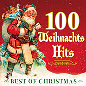 100 Weihnachts-Hits - Best of Christmas von Various Artists
