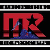 The Marines' Hymn by Madison Rising