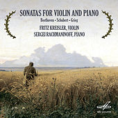 Beethoven, Shubert & Grieg: Sonatas for Violin and Piano by Sergei Rachmaninoff