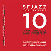 10th Anniversary: Best of Live at the Sfjazz Center, October 10 - 13, 2013 by SF Jazz Collective