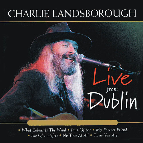 Live from Dublin by Charlie Landsborough