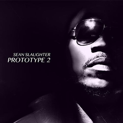 Prototype 2 by Sean Slaughter