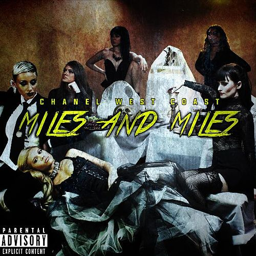 Miles and Miles by Chanel West Coast