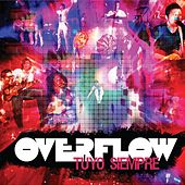 Tuyo Siempre by Overflow