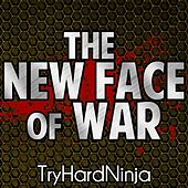 The New Face of War by TryHardNinja