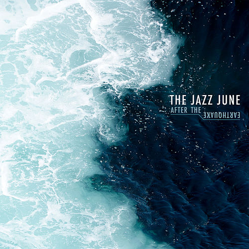 After The Earthquake by The Jazz June